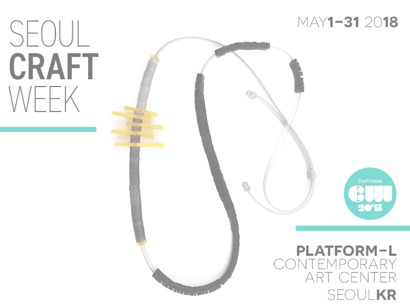 Seoul Craft Week - exhibition at Platform-L